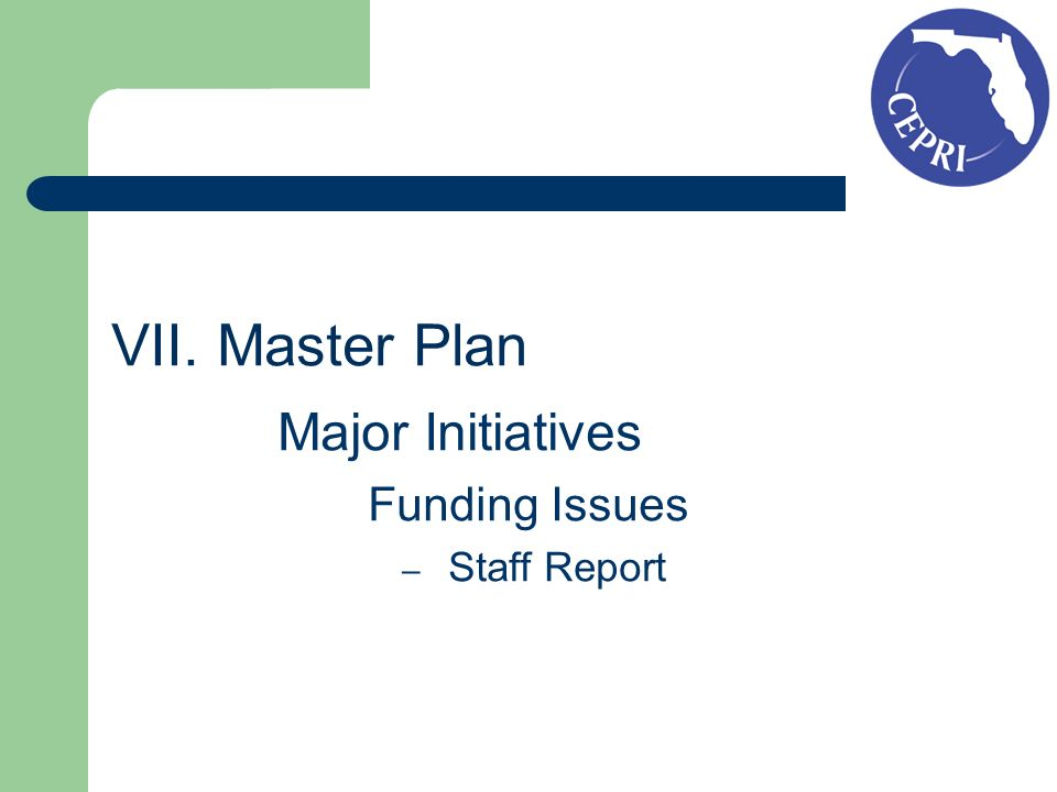 VII. Master Plan Major Initiatives Funding Issues – Staff Report