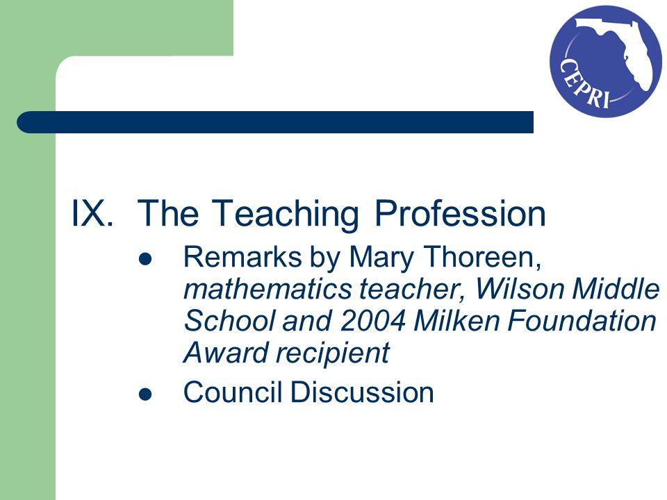 IX. The Teaching Profession Remarks by Mary Thoreen, mathematics teacher, Wilson Middle School and 2004 Milken Foundation Award recipient Council Disc