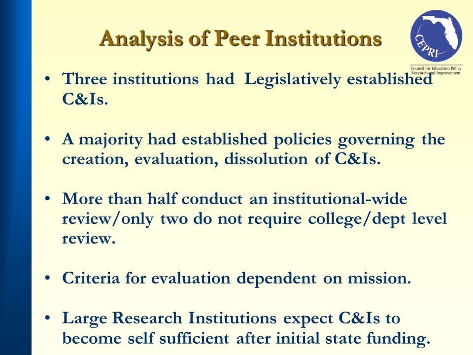 Analysis of Peer Institutions Three institutions had Legislatively established C&Is.