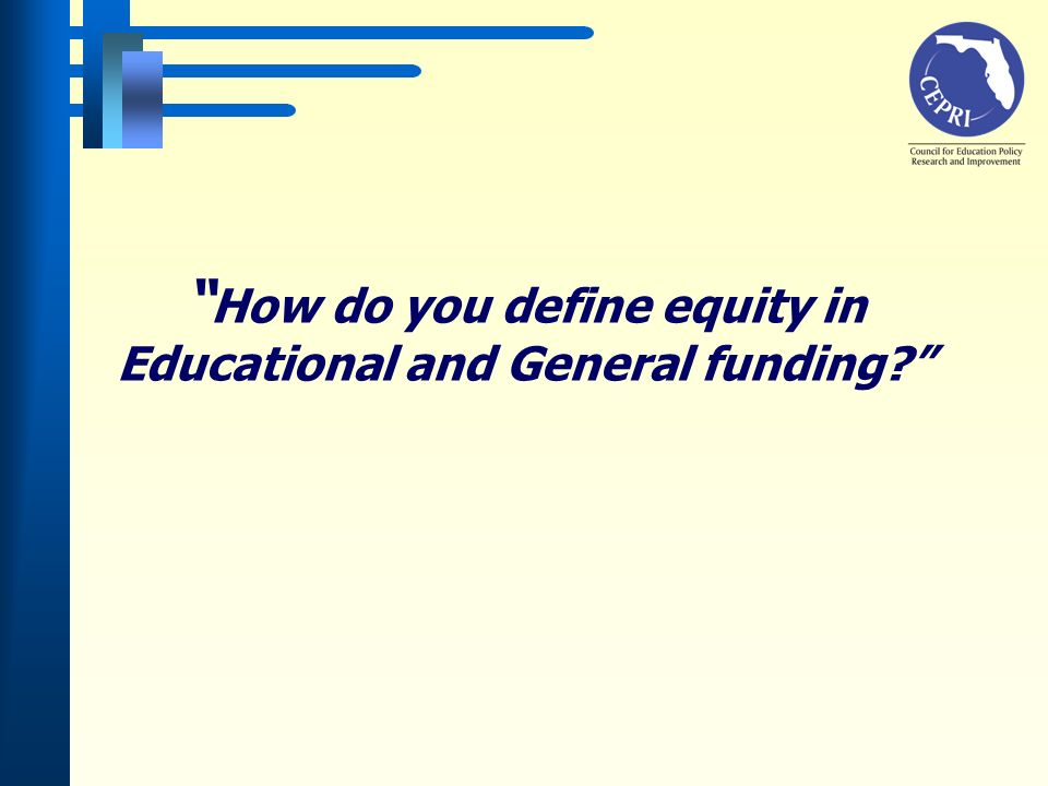How do you define equity in Educational and General funding?