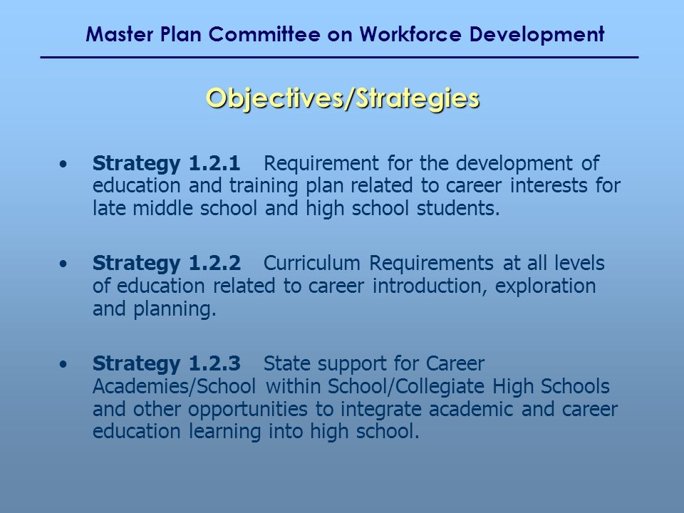 Master Plan Committee on Workforce Development Strategy 1.2.1Requirement for the development of education and training plan related to career interest