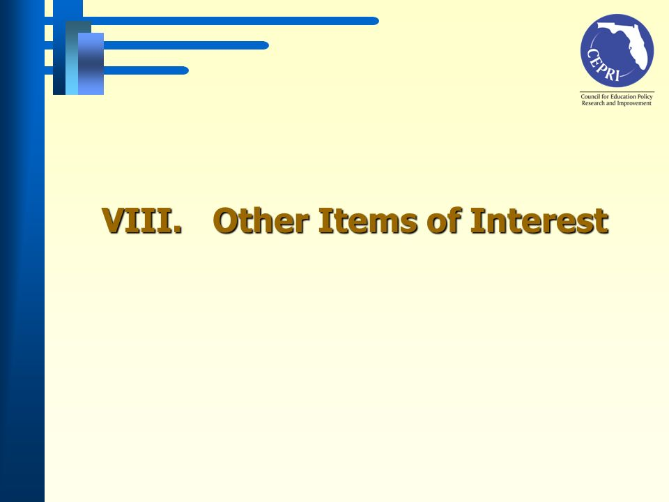 VIII. Other Items of Interest
