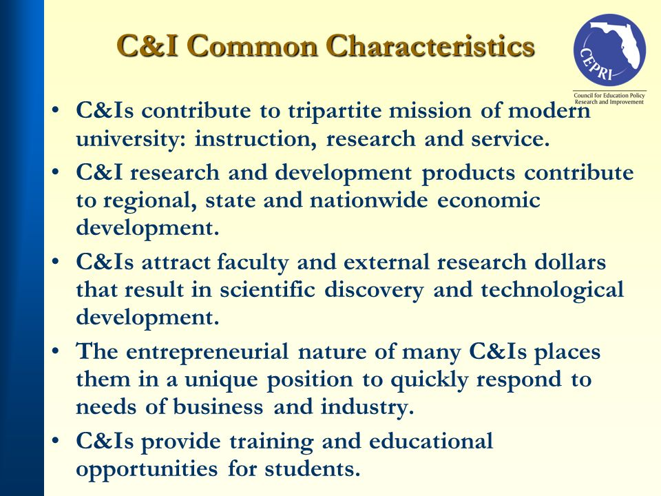 C&I Common Characteristics C&Is contribute to tripartite mission of modern university: instruction, research and service. C&I research and development
