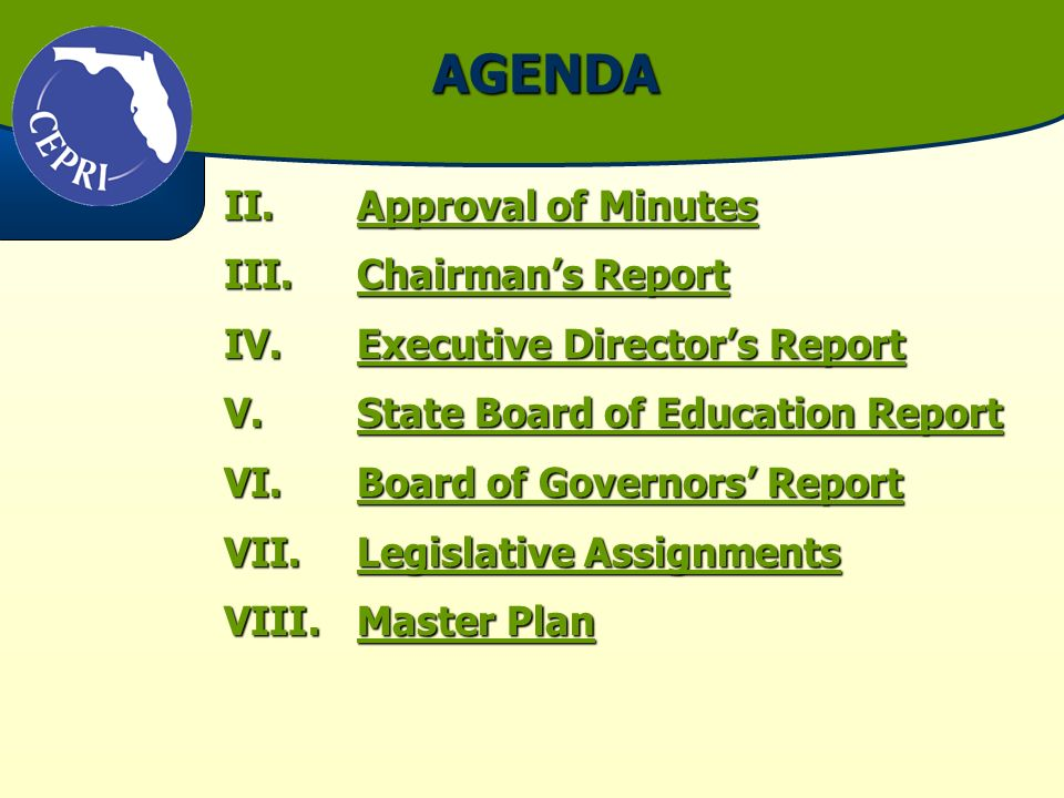 AGENDA II.Approval of Minutes Approval of MinutesApproval of Minutes III.Chairmans Report Chairmans ReportChairmans Report IV.Executive Directors Repo