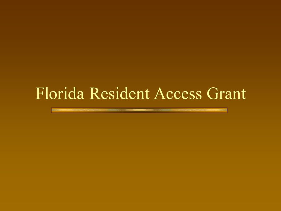 Florida Resident Access Grant