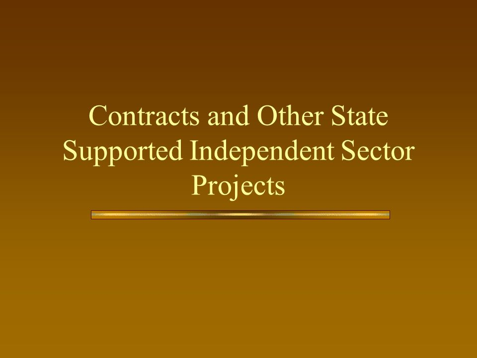 Contracts and Other State Supported Independent Sector Projects