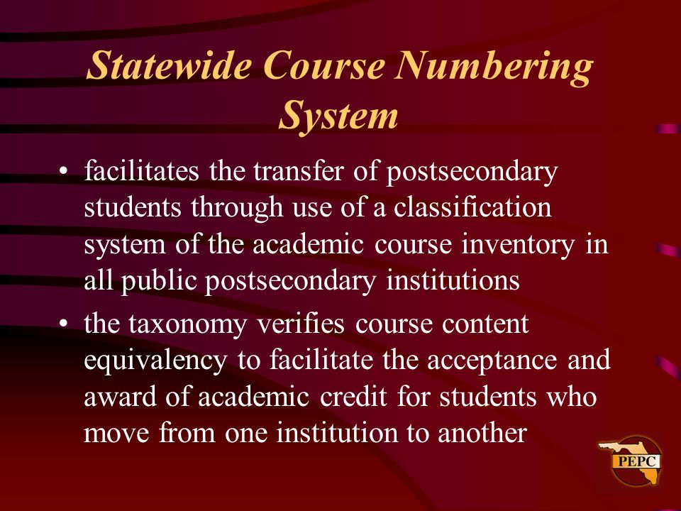 facilitates the transfer of postsecondary students through use of a classification system of the academic course inventory in all public postsecondary