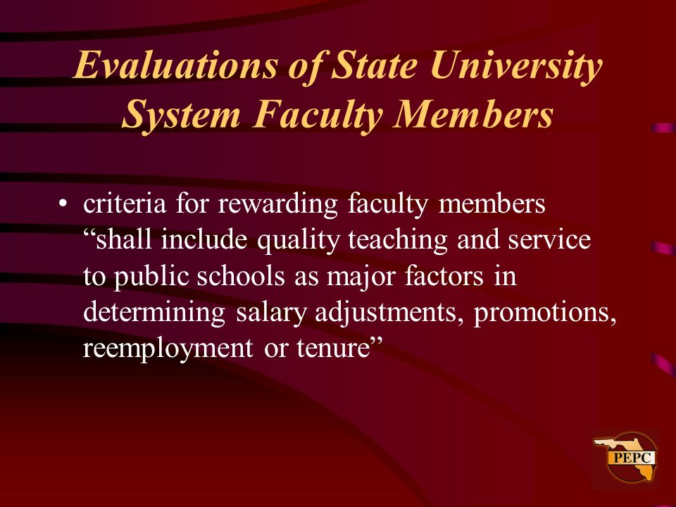 Evaluations of State University System Faculty Members criteria for rewarding faculty members shall include quality teaching and service to public sch