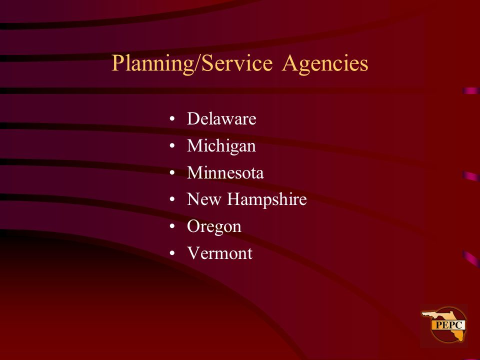 Planning/Service Agencies Delaware Michigan Minnesota New Hampshire Oregon Vermont