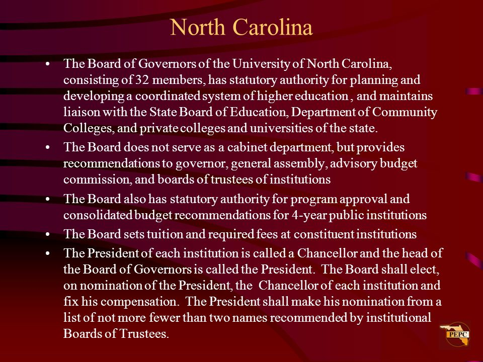 North Carolina The Board of Governors of the University of North Carolina, consisting of 32 members, has statutory authority for planning and developi