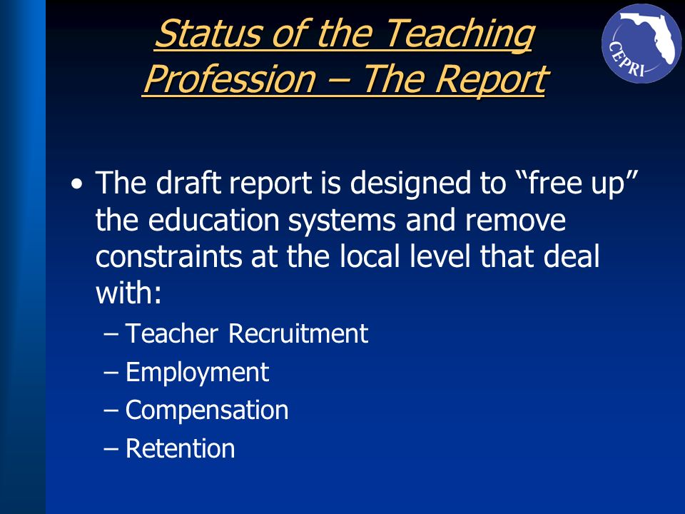 Status of the Teaching Profession – The Report The draft report is designed to free up the education systems and remove constraints at the local level
