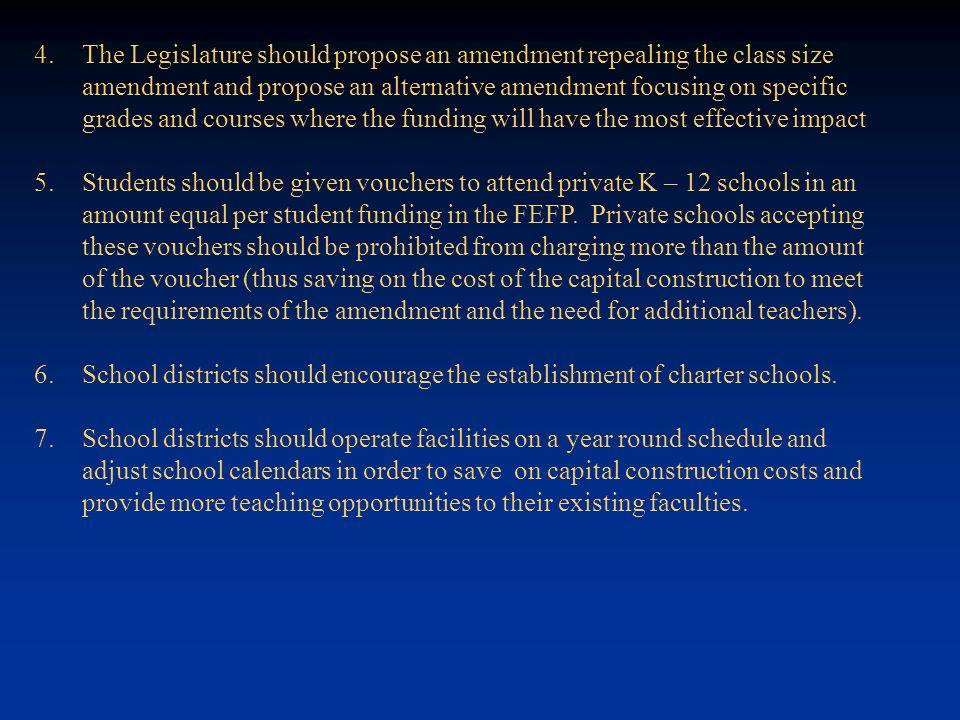 4. 4.The Legislature should propose an amendment repealing the class size amendment and propose an alternative amendment focusing on specific grades a