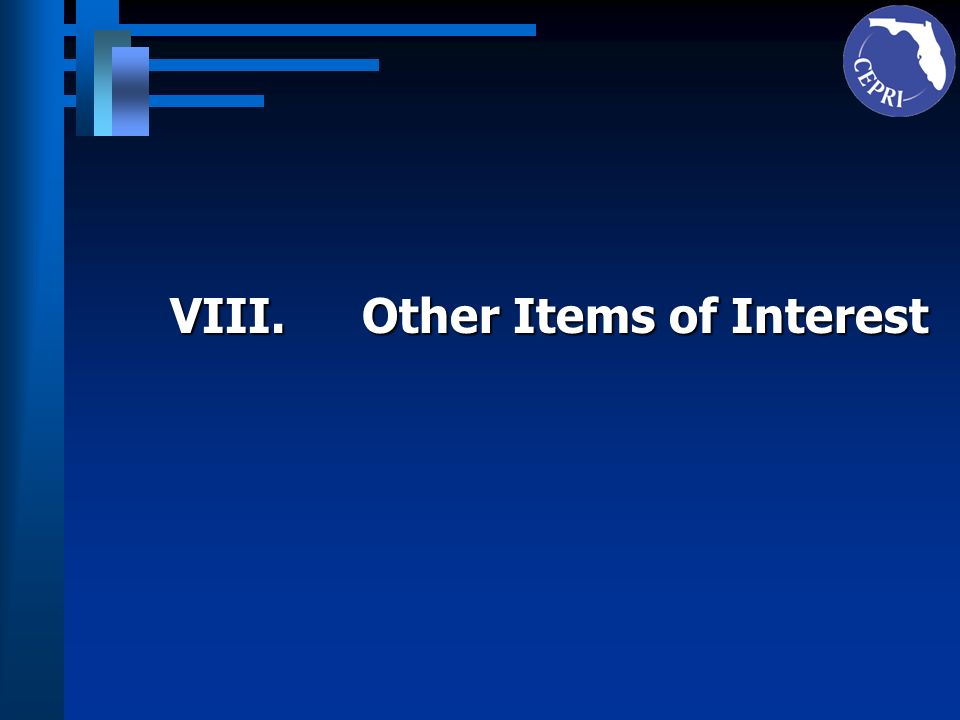 VIII.Other Items of Interest