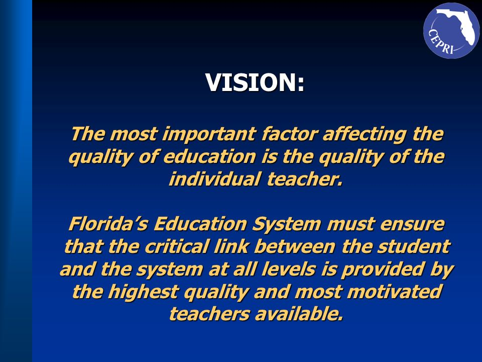 Status of the Teaching Profession Goal: To ensure that the critical link between the student and the system at all levels is provided by the highest quality and most motivated teachers available – in numbers sufficient to meet the needs of the system.