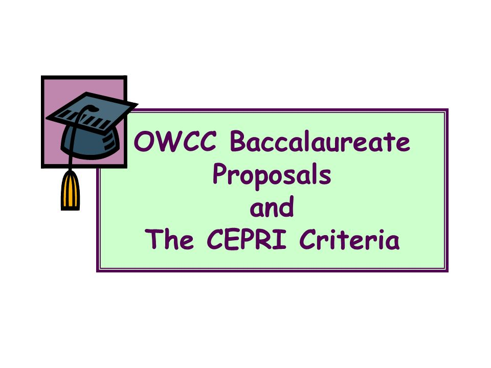 OWCC Baccalaureate Proposals and The CEPRI Criteria
