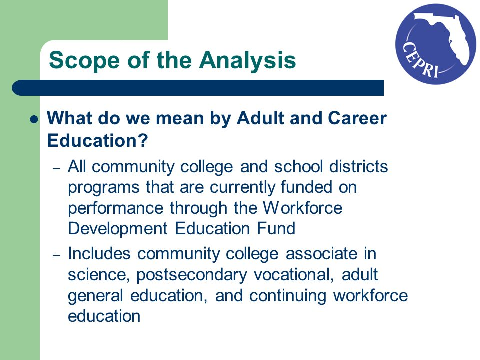 Scope of the Analysis What do we mean by Adult and Career Education.