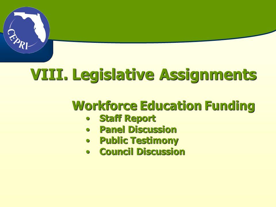 VIII.Legislative Assignments Workforce Education Funding Staff ReportStaff Report Panel DiscussionPanel Discussion Public TestimonyPublic Testimony Co