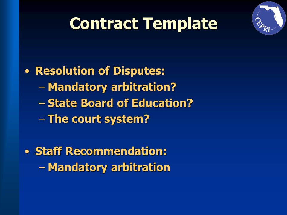 Contract Template Resolution of Disputes:Resolution of Disputes: –Mandatory arbitration.