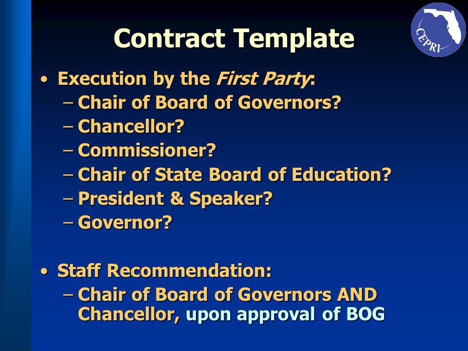 Contract Template Execution by the First Party:Execution by the First Party: –Chair of Board of Governors.