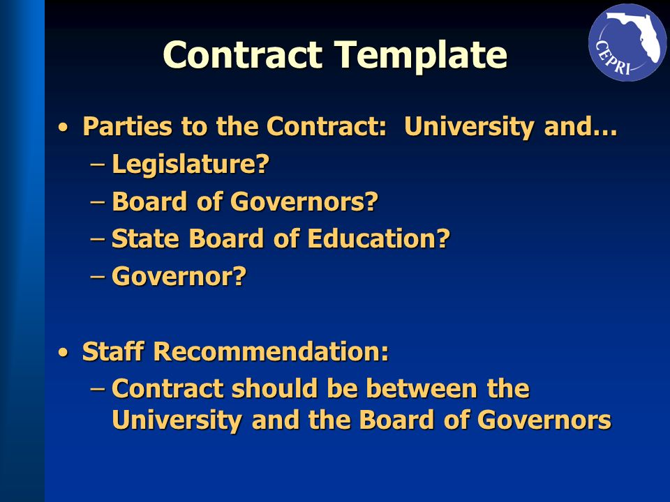 Contract Template Parties to the Contract: University and…Parties to the Contract: University and… –Legislature.
