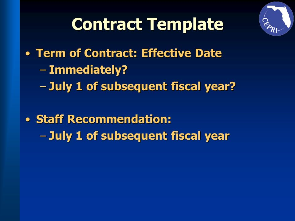 Contract Template Term of Contract: Effective DateTerm of Contract: Effective Date –Immediately.