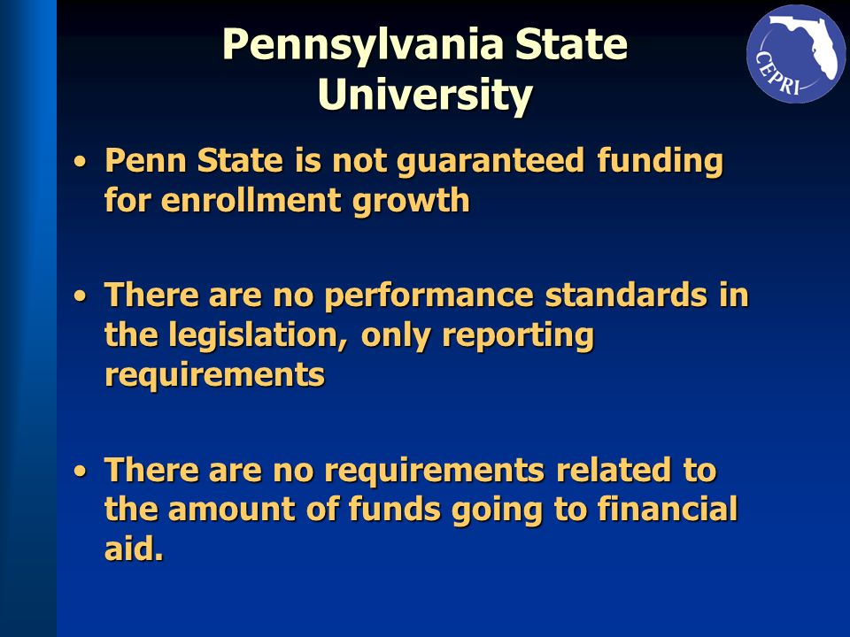 Pennsylvania State University Penn State is not guaranteed funding for enrollment growthPenn State is not guaranteed funding for enrollment growth The