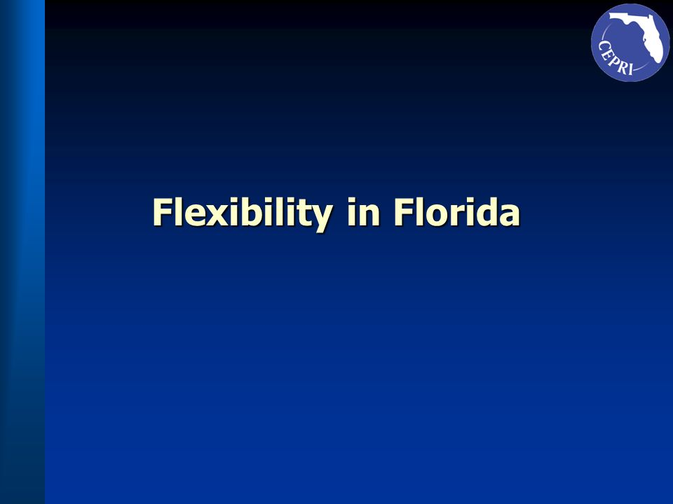 Flexibility in Florida