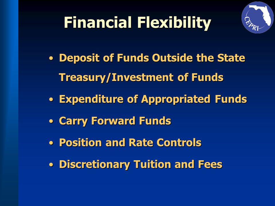 Financial Flexibility Deposit of Funds Outside the State Treasury/Investment of FundsDeposit of Funds Outside the State Treasury/Investment of Funds E