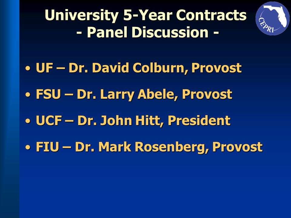 University 5-Year Contracts - Panel Discussion - UF – Dr. David Colburn, ProvostUF – Dr. David Colburn, Provost FSU – Dr. Larry Abele, ProvostFSU – Dr