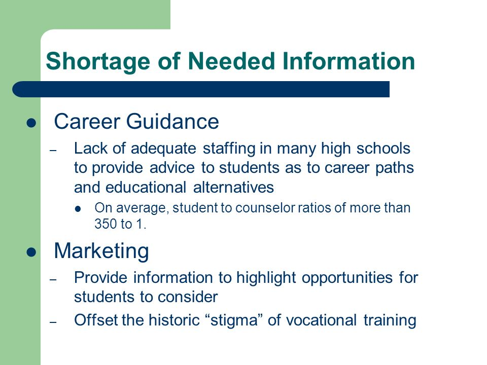 Career Guidance – Lack of adequate staffing in many high schools to provide advice to students as to career paths and educational alternatives On aver