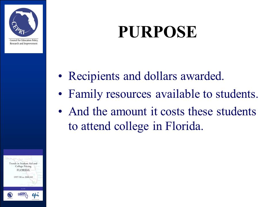 PURPOSE Recipients and dollars awarded. Family resources available to students.