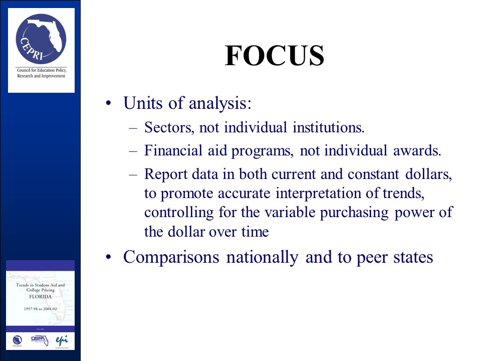 FOCUS Units of analysis: –Sectors, not individual institutions.