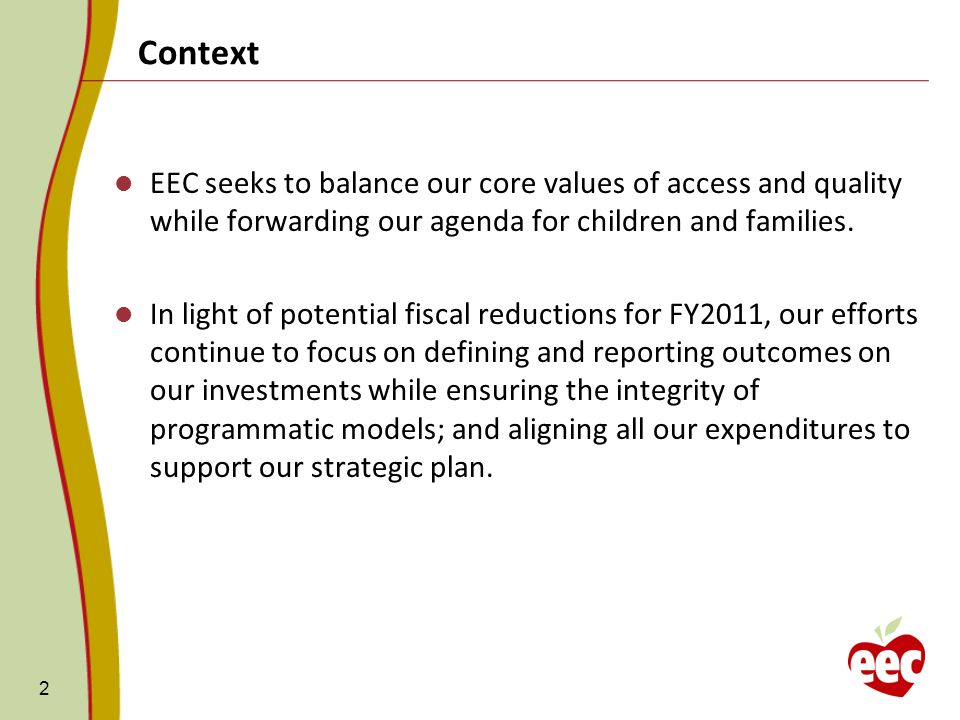 Early Education and Care System Components : Workforce Workforce and Professional Development (Q, WF) EEC Strategic Directions: Q = Quality FS = Family support, access, and affordability WF = Workforce C = Communications I = Infrastructure 13