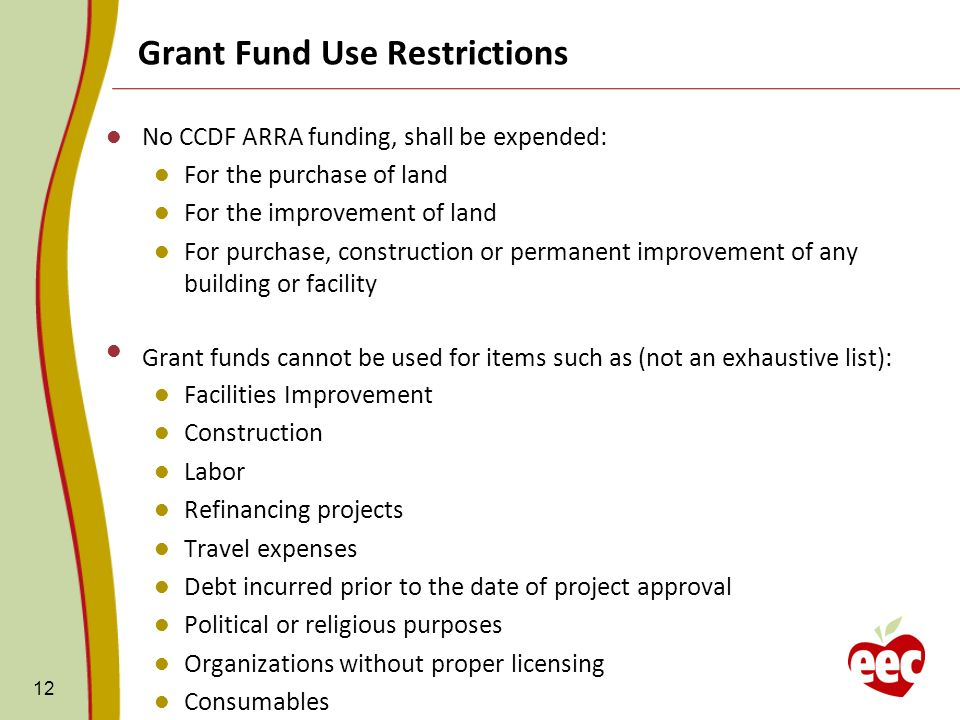 12 No CCDF ARRA funding, shall be expended: For the purchase of land For the improvement of land For purchase, construction or permanent improvement o