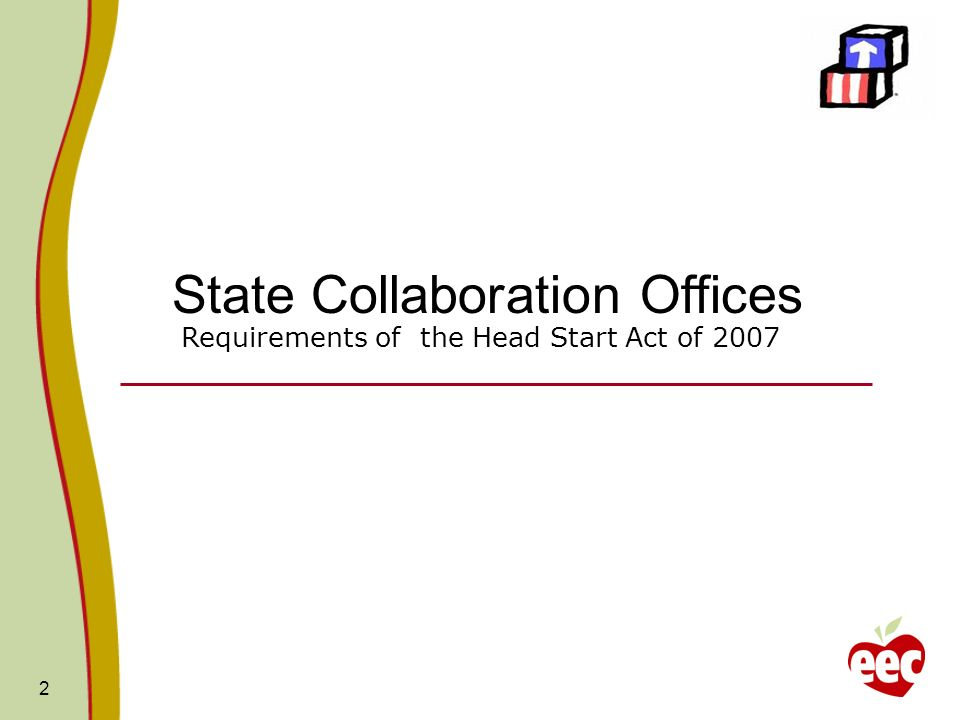 2 State Collaboration Offices Requirements of the Head Start Act of 2007