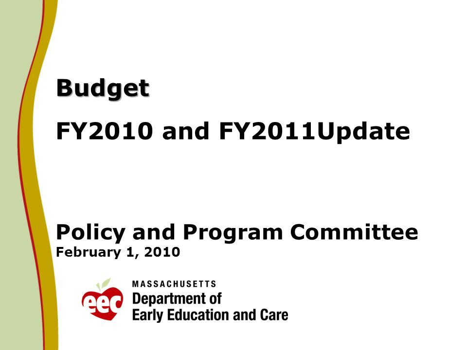 Budget Budget FY2010 and FY2011Update Policy and Program Committee February 1, 2010