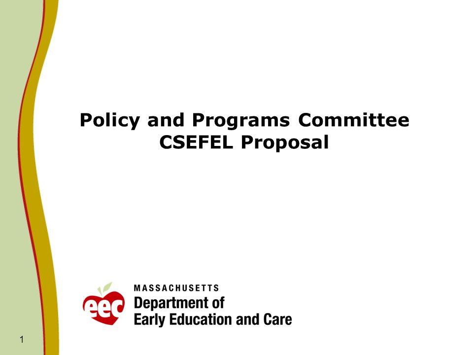 1 Policy and Programs Committee CSEFEL Proposal