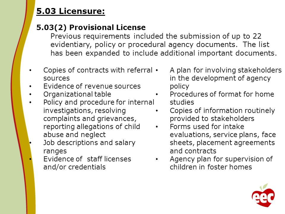 5.03 Licensure: 5.03(2) Provisional License Previous requirements included the submission of up to 22 evidentiary, policy or procedural agency documents.