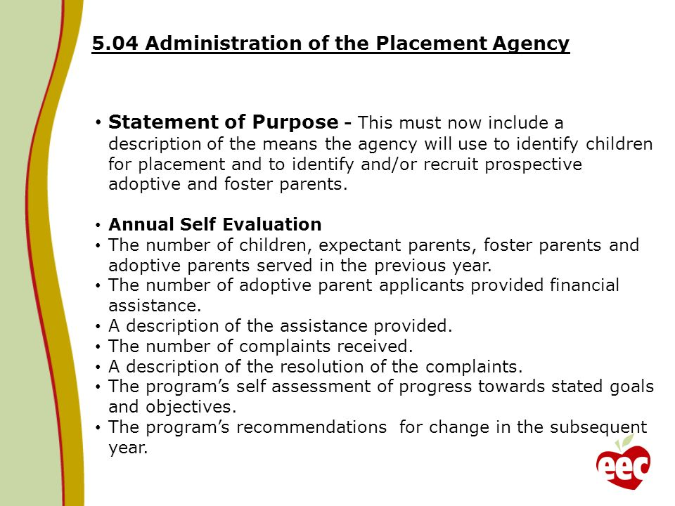 5.04 Administration of the Placement Agency Statement of Purpose - This must now include a description of the means the agency will use to identify ch