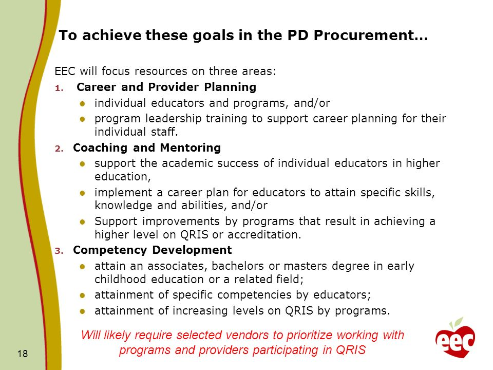 To achieve these goals in the PD Procurement… EEC will focus resources on three areas: 1.