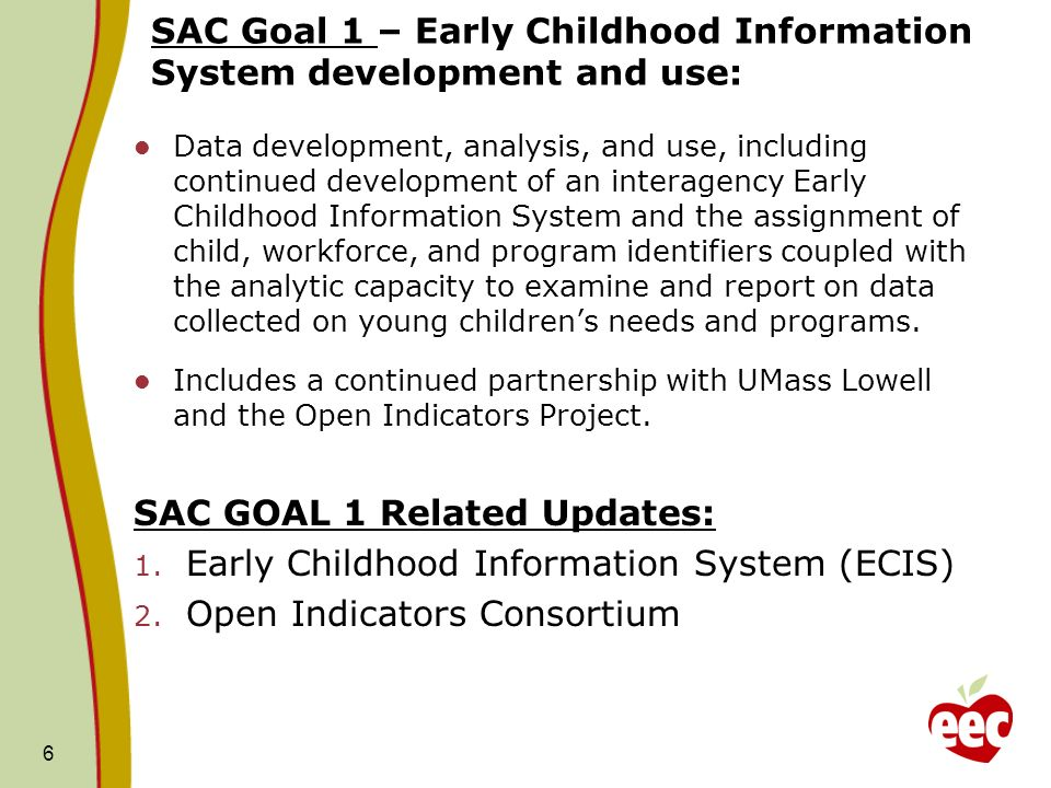SAC Goal 1 – Early Childhood Information System development and use: Data development, analysis, and use, including continued development of an intera