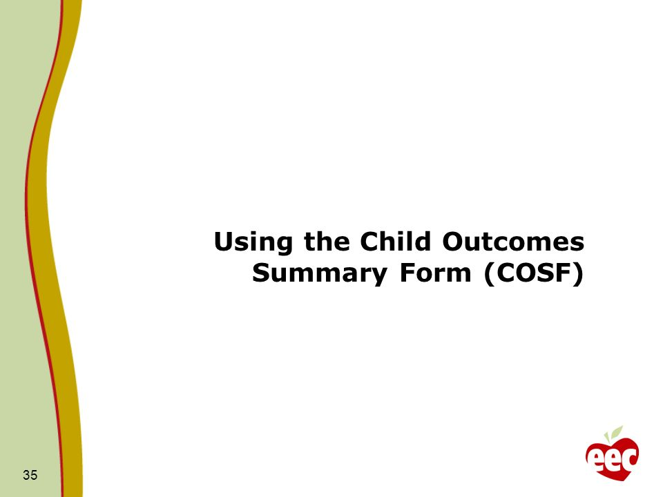 35 Using the Child Outcomes Summary Form (COSF)