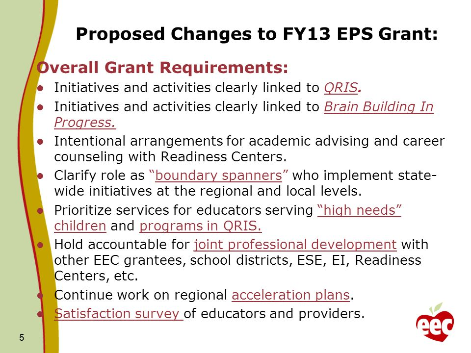 Proposed Changes to FY13 EPS Grant: Overall Grant Requirements: Initiatives and activities clearly linked to QRIS.