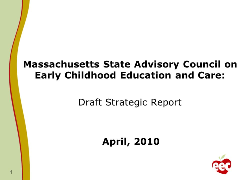 Massachusetts State Advisory Council on Early Childhood Education and Care: Draft Strategic Report April,