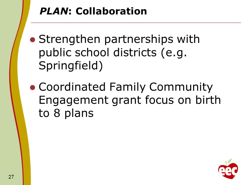 PLAN: Collaboration Strengthen partnerships with public school districts (e.g.