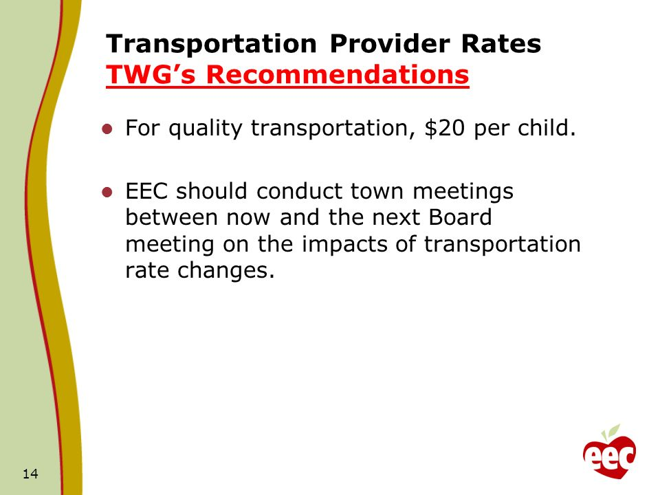 Transportation Provider Rates TWGs Recommendations For quality transportation, $20 per child.