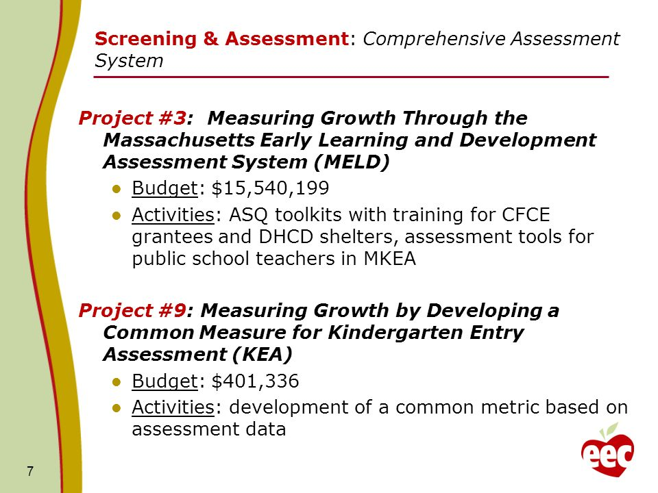 7 Screening & Assessment: Comprehensive Assessment System Project #3: Measuring Growth Through the Massachusetts Early Learning and Development Assess