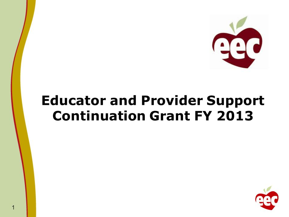 1 Educator and Provider Support Continuation Grant FY 2013