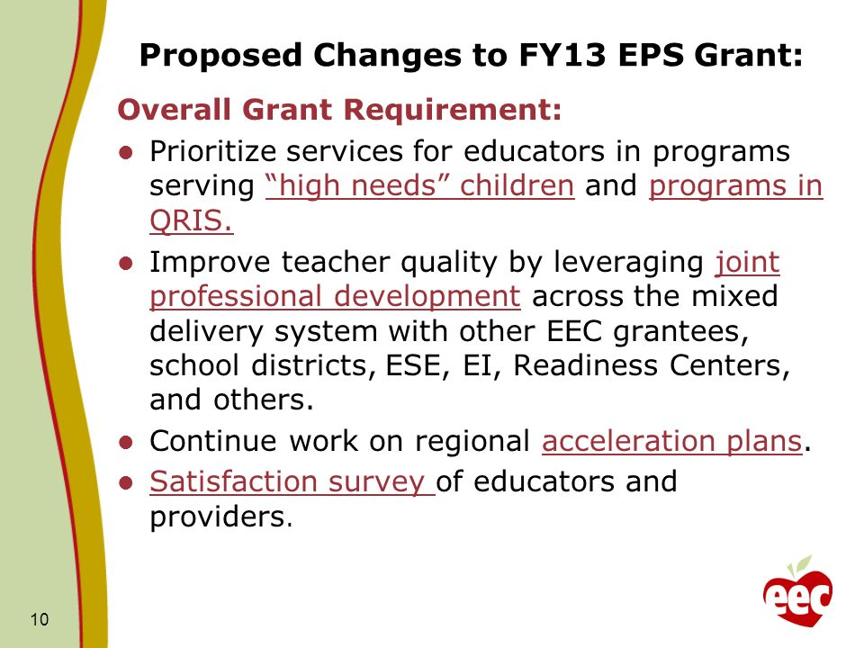 Proposed Changes to FY13 EPS Grant: Overall Grant Requirement: Prioritize services for educators in programs serving high needs children and programs