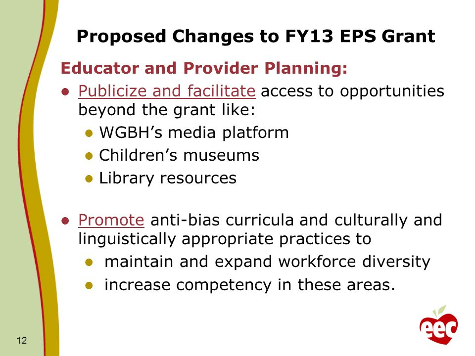 Proposed Changes to FY13 EPS Grant Educator and Provider Planning: Publicize and facilitate access to opportunities beyond the grant like: WGBHs media